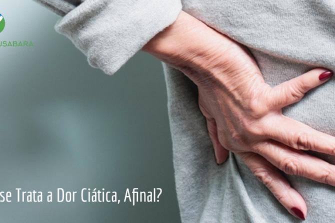 Do que se Trata a Dor Ciática, Afinal?
