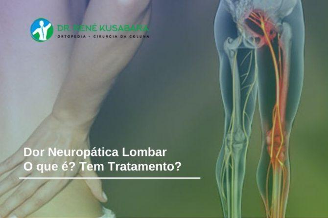 Dor Neuropática Lombar – O que é? Tem Tratamento?