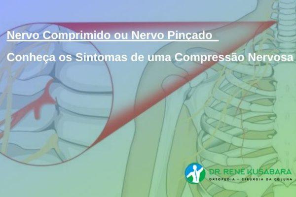 Nervo Comprimido ou Nervo Pinçado – Conheça os Sintomas de uma Compressão Nervosa
