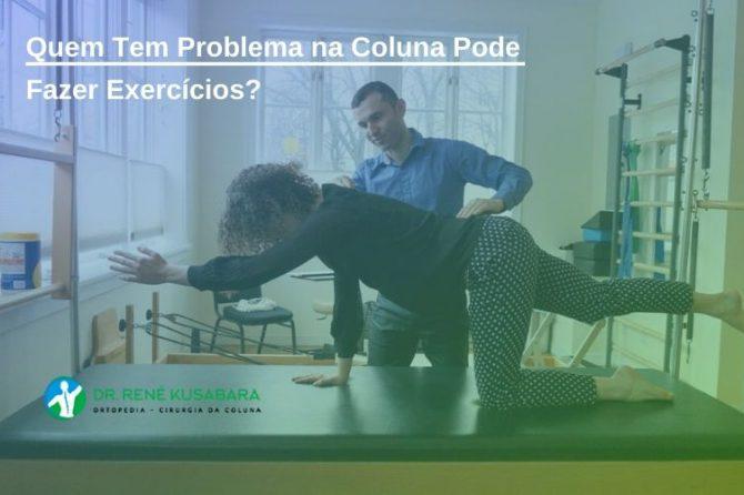 Coluna e Exercícios - Quem Tem Problema na Coluna Pode Fazer Exercícios?