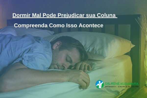 Dormir Mal Prejudica a Coluna – Compreenda Como Isso Acontece